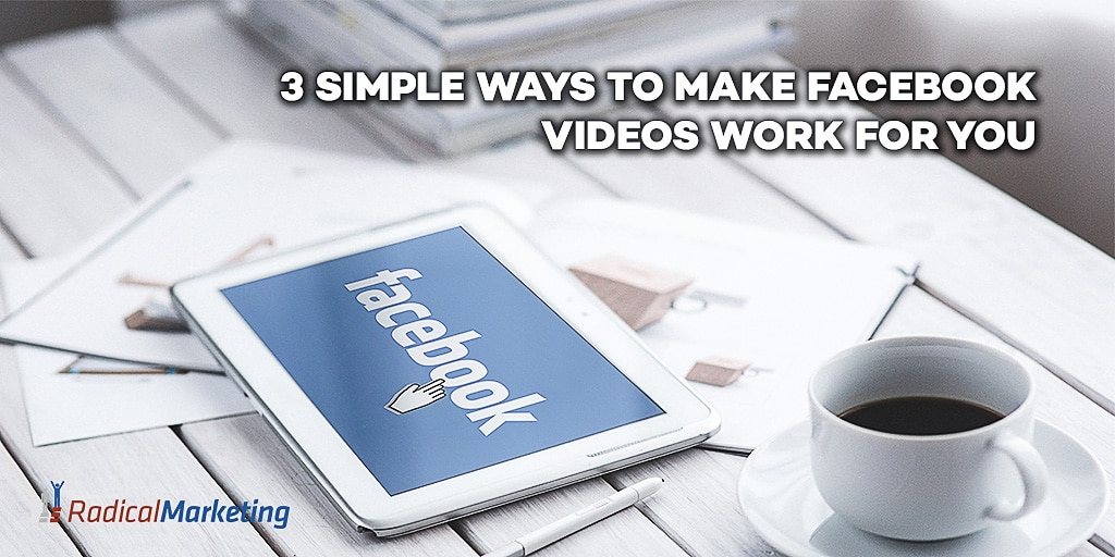 3-simple-ways-to-make-facebook-videos-work-for-you-tw