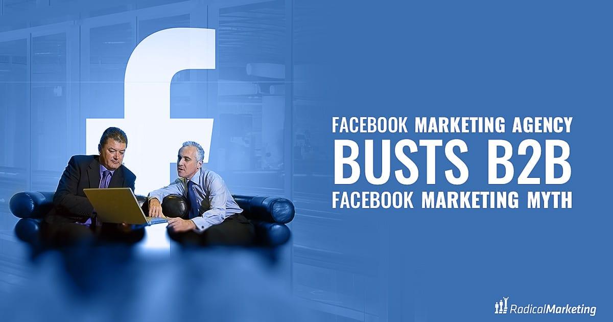 facebook-marketing-agency-busts-b2b-facebook-marketing-myth-facebook-1200-x-630